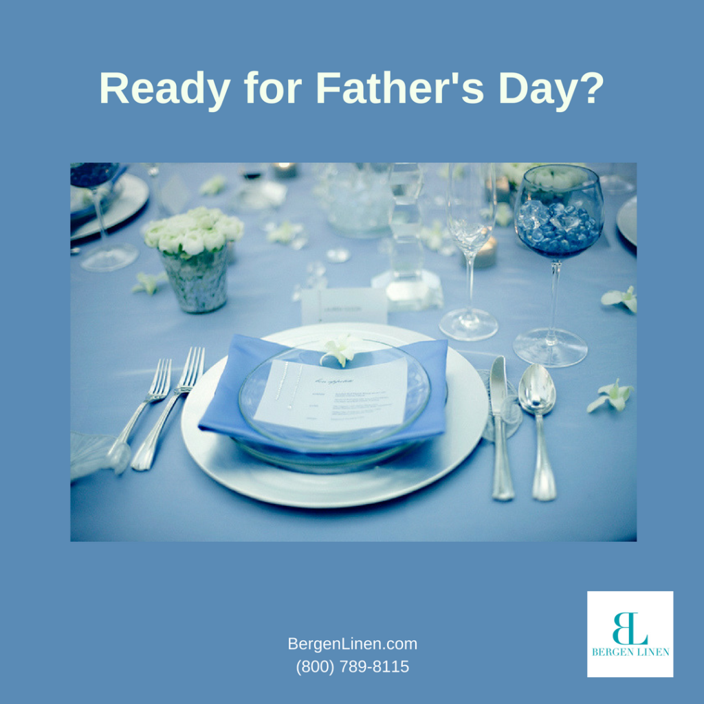 Father's Day 2018 linen rentals